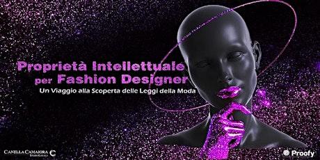 Proprietà Intellettuale per Fashion Designer [Webinar Live!] biglietti