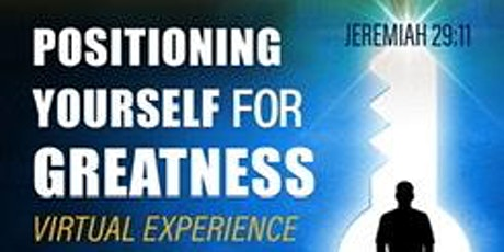 Positioning Yourself for Greatness! The Experience... tickets