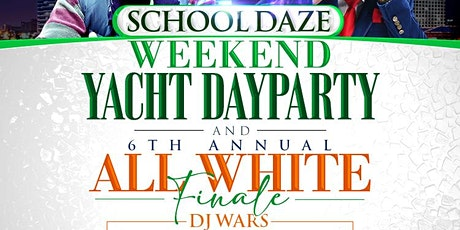 SCHOOLDAZES WEEKEND - THROWBACK PARTY,  DAYPARTY & ALL WHITE YACHT AFFAIR tickets