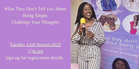What They Don't Tell You About Being Single: Challenge Your Thoughts tickets
