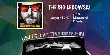The Big Lebowski - Presented by The United Theatre at Misquamicut Drive-In tickets