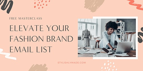 Masterclass: Elevate Your Fashion Brand Email List tickets