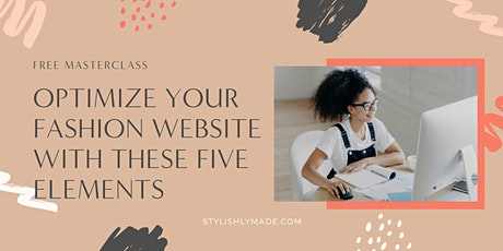 Masterclass: Optimize Your Fashion Website with These Five Elements tickets