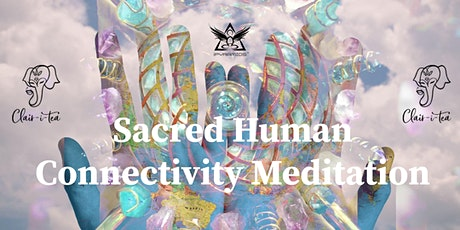Sacred Human Connectivity Meditation tickets