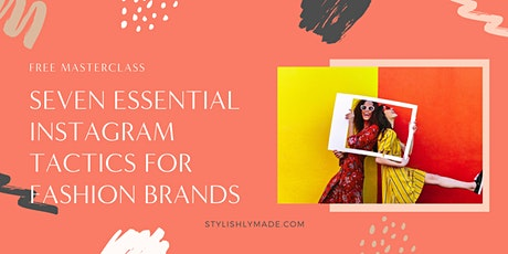 Masterclass: Seven Essential Instagram Tactics for Fashion Brands tickets