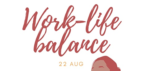 Work-Life balance: Myths, legends and making it real tickets