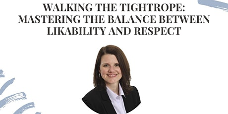 Walking the Tightrope: Mastering the Balance between Likability and Respect tickets