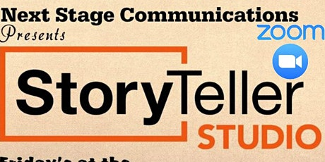 StoryTeller Studio - Workshop and Showcase - NOW VIRTUAL ON ZOOM tickets