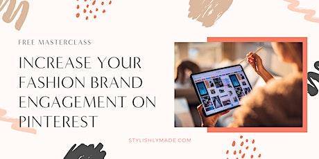 Masterclass: Increase Your Fashion Brand Engagement on Pinterest biglietti