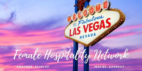 The Las Vegas  Female Hospitality Network Launch tickets