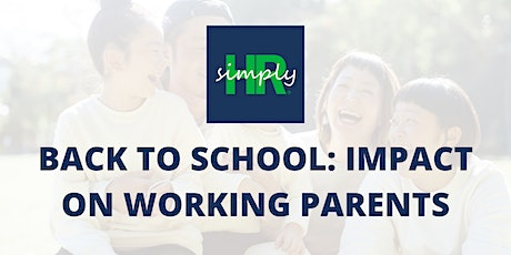 Back to school: Supporting working parents tickets