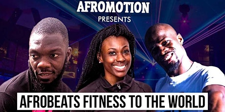AFROBEATS FITNESS TO THE WORLD | 1st Edition tickets