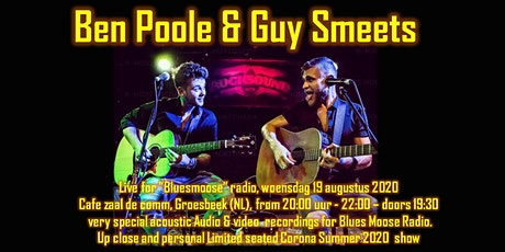 Ben Poole & Guy Smeets live at Bluesmoose Radio  Limited seated Summer 2020 tickets