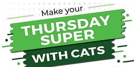 Have a Super Thursday with C.A.T.S. ! tickets