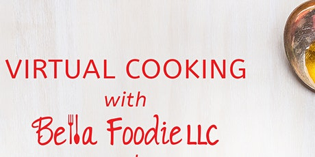 Bella Foodie Online Cooking Class- Beat the Heat Dishes tickets