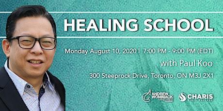 Healing School Toronto  with Pastor Paul Koo tickets