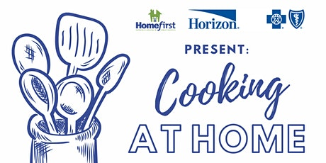 Homefirst Presents: Cooking at Home with Horizon Blue Cross Blue Shield tickets