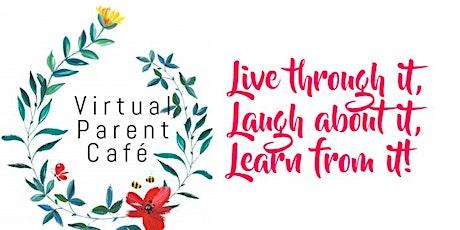 Virtual parent café. Theme: Live through it, laugh about it, learn from it! tickets