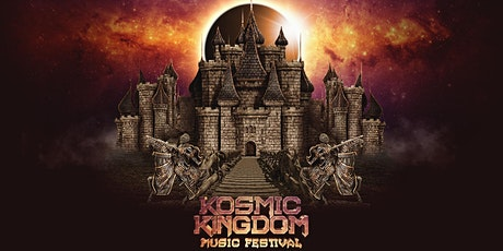 Kosmic Kingdom Music Festival 2021 - June 4th  &  5th  - Des Moines, IA tickets