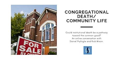 Congregational Death/Community Life tickets
