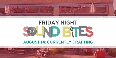Friday Night Sound Bites: Currently Crafting tickets