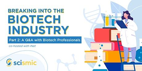 Breaking into Biotech Industry - Part 2: Q&A with Biotech Professionals tickets