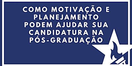 Como Motivação e Planejamento podem ajudar sua candidatura na Pós-Graduação tickets