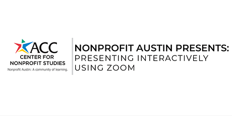 Nonprofit Austin Presents: Presenting Interactively using ZOOM tickets