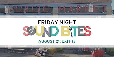 Friday Night Sound Bites: Exit 13 tickets