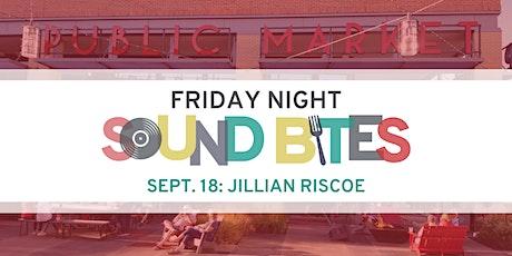 Friday Night Sound Bites: Jillian Riscoe tickets