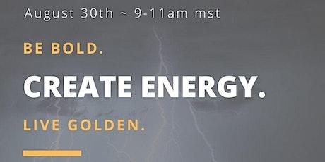 Create Energy, A Go(a)lden Workshop tickets