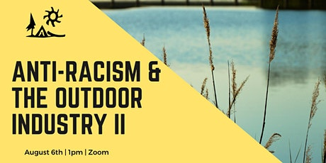 Anti-Racism & the Outdoor Industry Pt II tickets