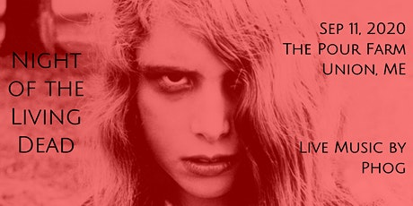 NIGHT OF THE LIVING DEAD (1968) - The Pour Farm Outdoor Film & Music Fest tickets
