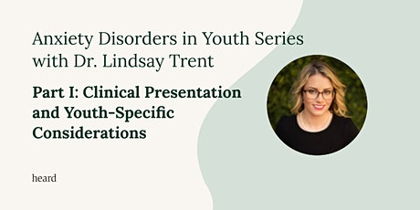Anxiety in Youth: Clinical Presentation and Youth-Specific Considerations tickets