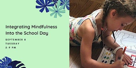 Integrating Mindfulness Into the School Day tickets