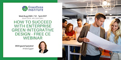How to succeed with Enterprise Green integrative design – Free CE Webinar