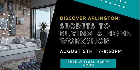 Discover Arlington: Secrets to Buying A Home Virtual Workshop (August 5) tickets