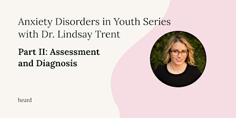 Anxiety in Youth: Assessment and Diagnosis tickets