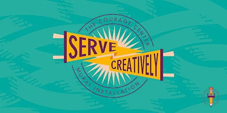 Serve Creatively: The Courage Center tickets