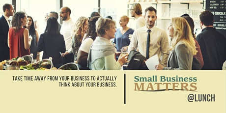 Small Business Matters @Lunch August - VIRTUAL EVENT tickets