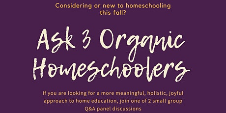 Ask 3 Organic Homeschoolers--Session 2 tickets