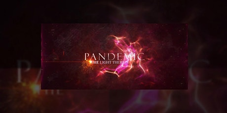 Pandemic, The Light Therein Opening Reception tickets