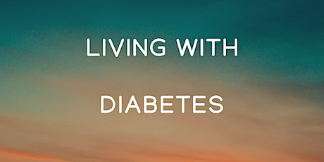 Living with Diabetes - 2 Part Class -  September 26th and October 3rd tickets
