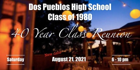 Dos Pueblos High School Class of 1980 40th Reunion (moved to 2021) tickets
