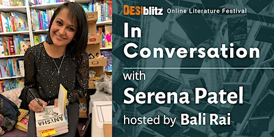 DESIblitz Online Literature Festival – In Conversation with Serena Patel