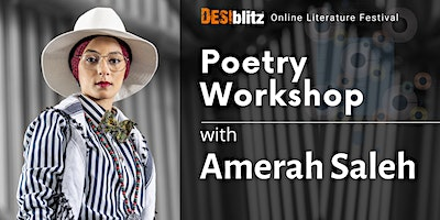 DESIblitz Online Literature Festival – Amerah Saleh Poetry Workshop
