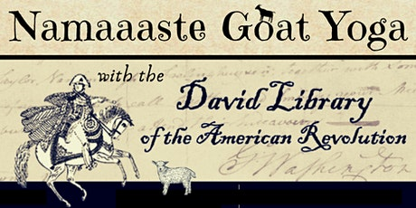 Goat Yoga Revolution at the David Library tickets