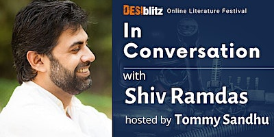DESIblitz Online Literature Festival – In Conversation with Shiv Ramdas