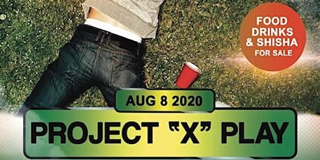 PROJECT 'X' PLAY - YEVENTS & BSQ.LDN tickets