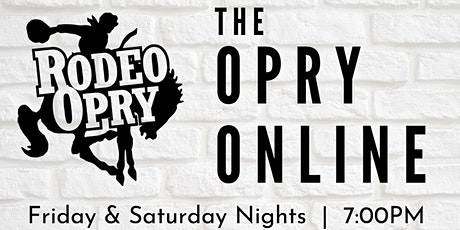 Rodeo Opry Online - August 7th tickets